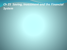 Ch 25 Saving, Investment and the Financial System