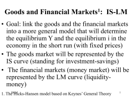 Goods and Financial Markets1: IS-LM