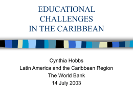 Educational Challenges in the Caribbean (ppt document 88 KB)