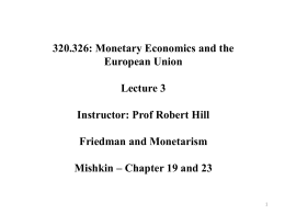 Instructor: Prof Robert Hill Friedman and Monetarism Lewis and