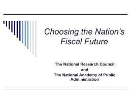Slides – Choosing the Nation`s Fiscal Future