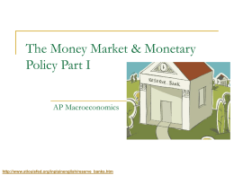 The Money Market & Monetary Policy Part I