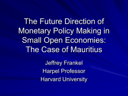 The Future Direction of Monetary Policy Making in Small Open