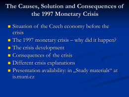 The Causes, Solution and Consequences of the 1997