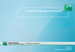 Poland has not been in recession since the early 1990`s