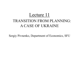 Lecture 6 TRANSITION FROM PLANNING: A CASE OF UKRAINE