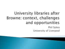 P Sykes Presentation Uni Libraries after Browne