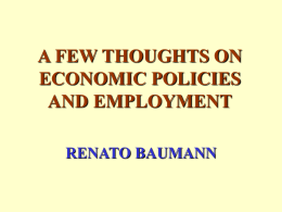 A FEW THOUGHTS ON ECONOMIC POLICIES AND EMPLOYMENT