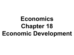 Economics Chapter 18 Economic Development and