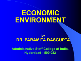 ECONOMIC ENVIRONMENT by DR. PARAMITA DASGUPTA