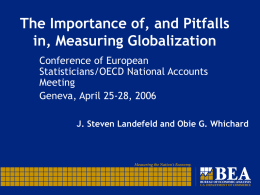 The Importance of, and Pitfalls in, Measuring Globalization J