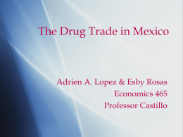 The Drug Trade in Mexico - California State University, Los Angeles