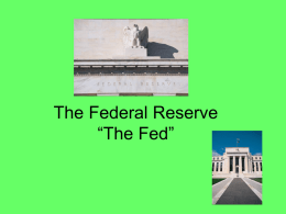 "The Federal Reserve ""The Fed"""