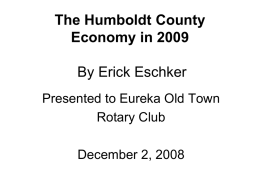 The Humboldt County Economy in 2009 By Erick Eschker