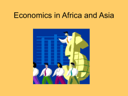 Economics+in+Africa+and+Asia+Power+Point+Presentation 2016