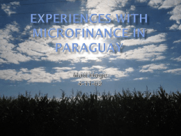 Experiences with Microfinance in Paraguay by Matt Hoge, KU