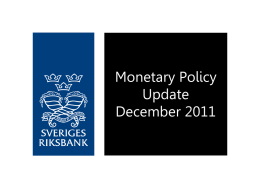 Monetary Policy Update. December 2011, slides