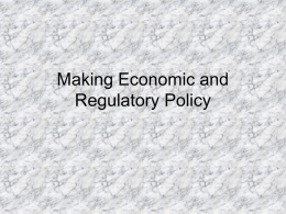 Making Economic and Regulatory Policy