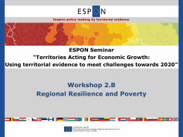 Workshop 2.B Regional Resilience and Poverty ESPON Seminar