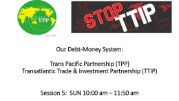 Our Debt-Money System: Trans Pacific Partnership (TPP)