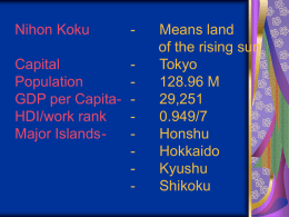 Nihon Koku - Means land of the rising sun Capital