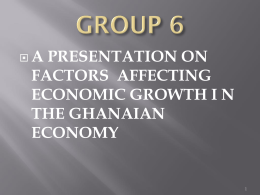 a presentation on factors affecting economic growth in the ghanaian