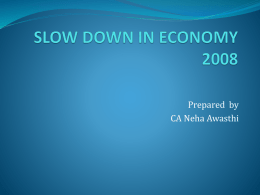SLOW DOWN IN ECONOMY 2008