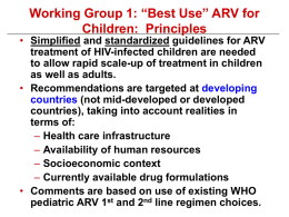 "Working Group 1: ""Best Use"" ARV for Children: Principles"