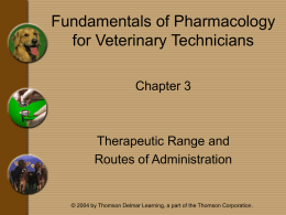 Chapter 3 - Therapeutic Range and Routes of Drug