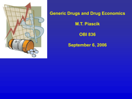 "and ""me too"" drugs. 3) Have an understanding of the economics of"