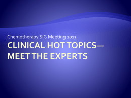 CHE SIG Meeting 2013 Clinical Hot topics Meet the Experts M