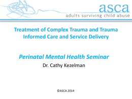 Treatment of Complex Trauma and Trauma Informed Care and