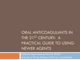 Oral anticoagulants in the 21st century: A practical guide to using