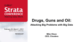 Guns, Drugs, and Oil - Attacking Big Problems with Big Data [PPTX