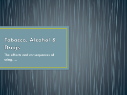 Tobacco, Alcohol & Drugs