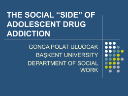 "THE SOCIAL ""SIDE"" OF ADOLESCENT DRUG ADDICTION"