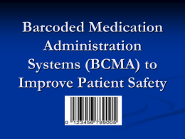 Bar Codes to Improve Patient Safety