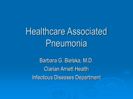 Healthcare associated pneumonia.