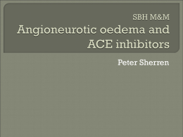 SBH Journal Club Angioneurotic oedema and ACE inhibitors