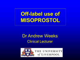 MISOPROSTOL: a drug that´s too hot to handle?