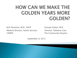 HOW CAN WE MAKE THE GOLDEN YEARS MORE GOLDEN?