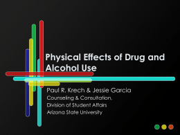 Physical Effects of Drug and Alcohol Use - On