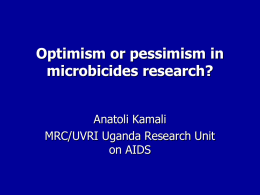 Optimism or pessimism in microbicides research?