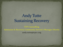 Andy Tutte Sustaining Recovery - National Treatment Agency