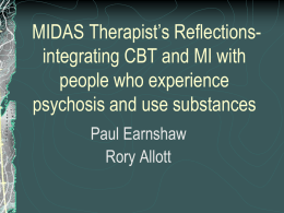 MI, CBT and Psychosis: A Taster