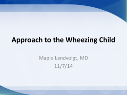 Approach to the Wheezing Child - West Virginia Association