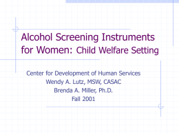 Alcohol Screening Instruments for Women: Child Welfare Setting