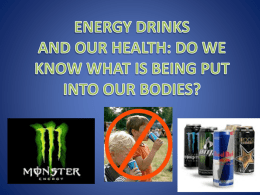 ENERGY DRINKS AND OUR HEALTH: DO WE KNOW WHAT IS …