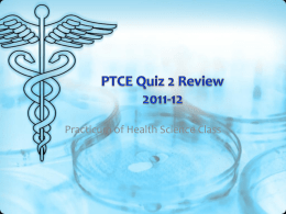 PTCE Quiz 2 Review 2011-12