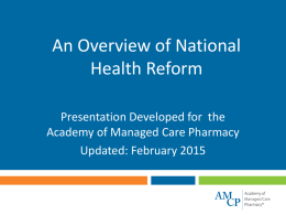 National Health Reform - Academy of Managed Care Pharmacy